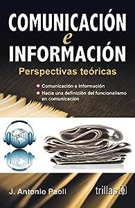 Paperback COMUNICACION E INFORMACION: PERSPECTIVAS TEORICAS [Spanish] Book