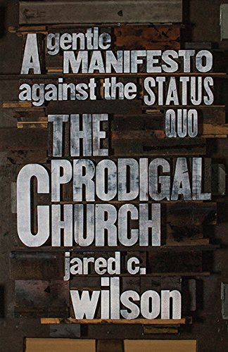 The Prodigal Church: A Gentle Manifesto against the Status Quo cover