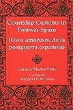 Courtship Customs in Postwar Spain/Usos Amorosos De LA Postguerra Espanola