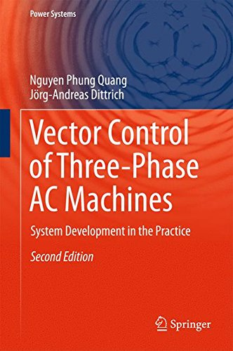 3 Phase Electrical Power - Vector Control of Three-Phase AC Machines: System Development in the Practice (Power Systems)