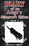 Download MINECRAFT: Diary of an Angry Minecraft Kitten - Escape from the Crazed Human (minecraft diary, minecraft pocket edition, minecraft books, minecraft handbook, ... minecraft comics, minecraft seeds Book 2) in PDF ePUB Free Online