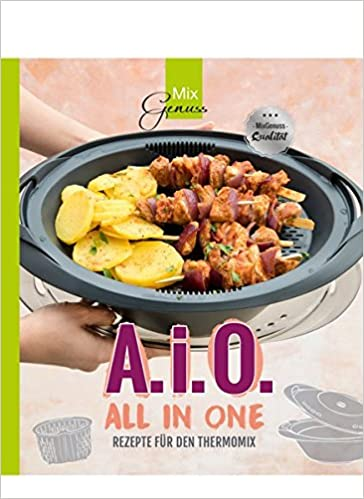 A I O All In One Rezepte Fur Den Thermomix Amazon De Corinna