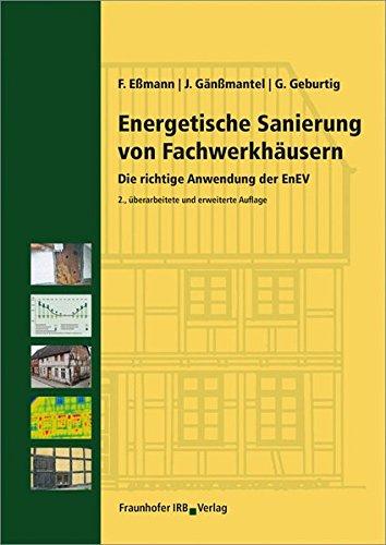 Energetische Sanierung von Fachwerkhäusern.: Die richtige Anwendung der EnEV.