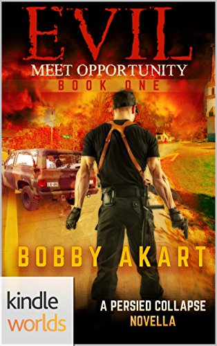 The Perseid Collapse Series: Evil, Meet Opportunity (Kindle Worlds Novella) by [Akart, Bobby]