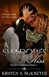 A Shadow's Kiss (Shadow Guardians Book 2)