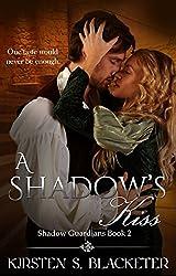 A Shadow's Kiss (Shadow Guardians Book 2)
