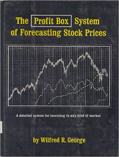 The Profit Box System of Forecasting Stock Prices: Wilfred R