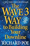 The Wave 3 Way to Building Your Downline, Richard Poe, 0988490218