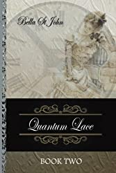 Quantum Lace ~ Book Two (Volume 2)
