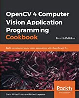 OpenCV 4 Computer Vision Application Programming Cookbook, 4th Edition Front Cover