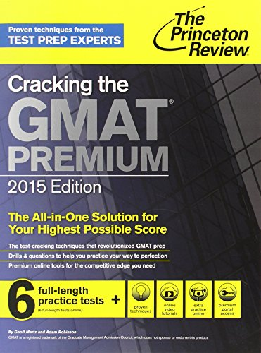 Cracking the GMAT Premium Edition with 6 Computer-Adaptive Practice Tests, 2015 (Graduate School Test Preparation)