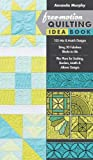 Free-Motion Quilting Idea Book: • 155 Mix & Match Designs• Bring 30 Fabulous Blocks to Life• Plus Plans for Sashing, Borders, Motifs & Allover Designs