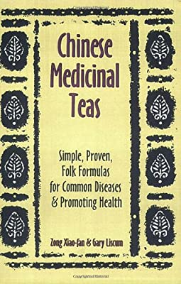 Chinese Medicinal Teas: Simple, Proven, Folk Formulas for Common Diseases & Promoting Health                         (Paperback)