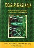 Todas Las Islas la Isla : Nuevas y Novísimas Tendencias en la Literatura y Cultura de Cuba, Janett Reinstadler, Ottmar Ette (eds.), 8495107643