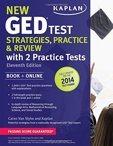 New GED Test Strategies, Practice, and Review with 2 Practice Tests: Book + Online  Fully Updated for the 2014 GED (Kaplan Test Prep)