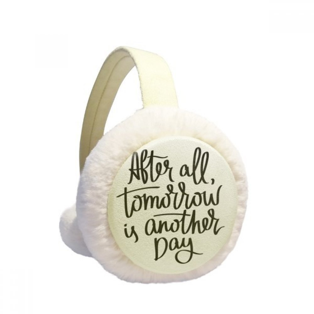 Tomorrow is Another Day Quote Winter Earmuffs Ear Warmers Faux Fur Foldable Plush Outdoor Gift