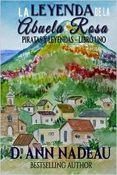Descargar Con Torrents La Leyenda De La Abuela Rosa: Piratas Y Leyendas Libro I: Volume 1 Novedades PDF Gratis