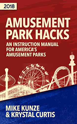 Amusement Park Hacks: An Instruction Manual for America's Amusement Parks