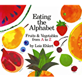 Eating the Alphabet: Fruits & Vegetables from A to Z (Voyager Books)