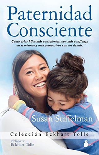 Paternidad consciente (Spanish Edition) (Eckhart Tolle Edition)