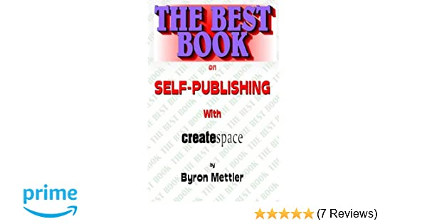 Self-Publishing With CreateSpace: The Best Book on Self-Publishing