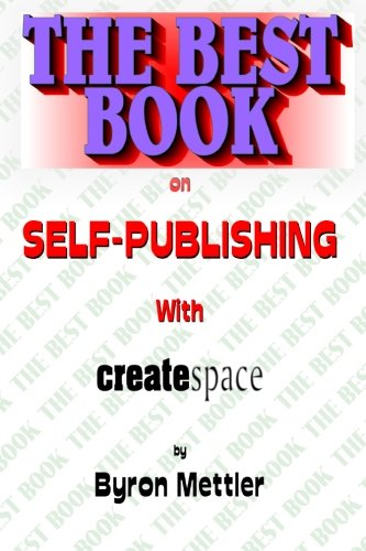 Read Online Self-Publishing With CreateSpace: The Best Book on Self-Publishing with CreateSpace pdf epub