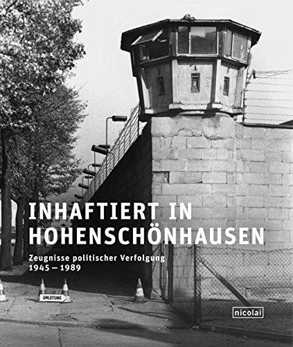 inhaftiert-in-hohenschnhausen-zeugnisse-politischer-verfolgung-1945-1989