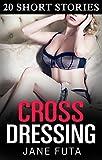 Crossdressing: 20 Story Bundle: Transgender, Feminization, Cross-dressing
