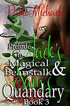 Prelude to Jack's Magical Beanstalk and Sam's Quandary by [Michaels, Pablo]
