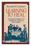 Learning to Heal, Kenneth M. Ludmerer, 0465038808