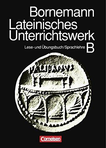 lateinisches-unterrichtswerk-ausgabe-b-sammelband-lese-und-bungsbuch-kurzgefasste-lateinische-sprachlehre