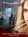 Download Bloodlust: Bloodlust (The Blood Series Book 3) in PDF ePUB Free Online