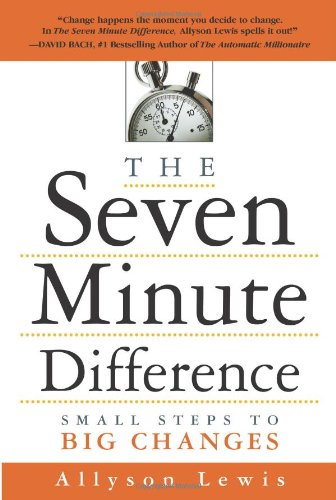 The Seven Minute Difference: Small Steps to Big Changes (7 Minute Planner)