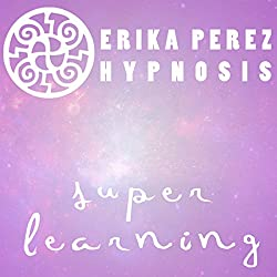 Aprendizaje Rapido Hipnosis [Super Speed Learning Hypnosis]