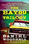 [(The Bayou Trilogy: Under the Bright Lights, Muscle for the Wing, and the Ones You Do)] [by: Daniel Woodrell] par Woodrell