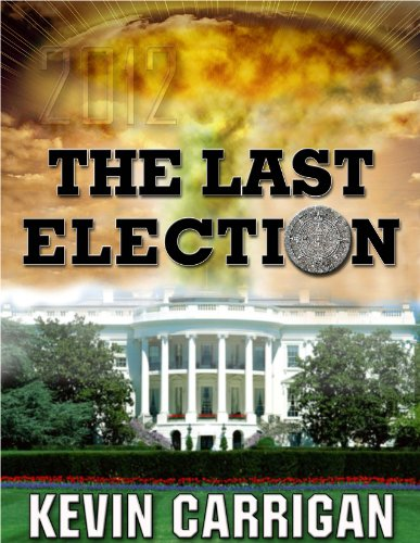 The Last Election by [Carrigan, Kevin]