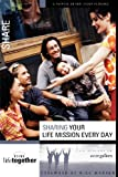 Sharing Your Life Mission Every Day, Brett Eastman and Dee Eastman, 0310246768