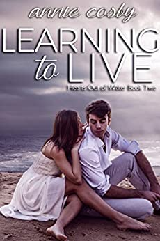 Learning to Live (Hearts Out of Water Book 2) by [Cosby, Annie]