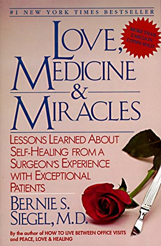 Cover of Love, Medicine and Miracles: Lessons Learned about Self-Healing from a Surgeon's Experience with Exceptional Patients