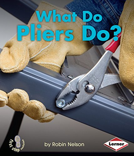What Do Pliers Do? (First Step Nonfiction)