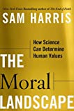 Book Cover for The Moral Landscape: How Science Can Determine Human Values