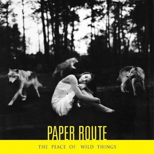 Peace of Wild Things by Paper Route (2012-09-11) (Paper Route The Peace Of Wild Things)