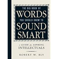 The Big Book Of Words You Should Know To Sound Smart: A Guide for Aspiring Intellectuals