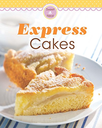 Express Cakes: Our 100 top recipes presented in one cookbook