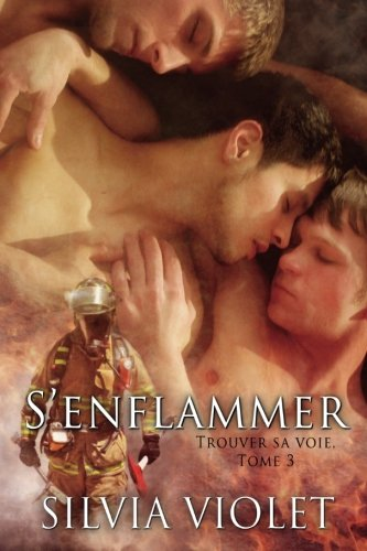 S'enflammer: Trouver sa voie (Volume 3) (French Edition) (Silvia Pod)
