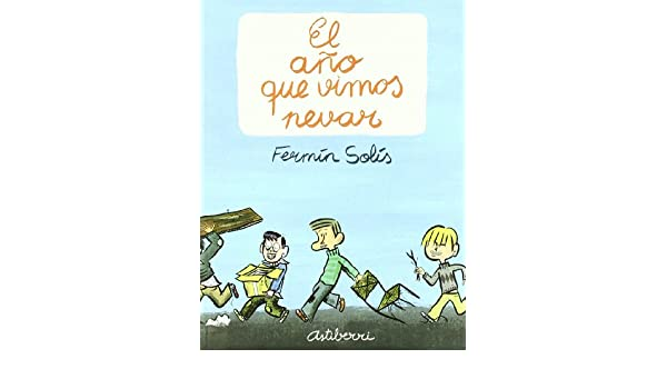 El ano que Vimos Nevar: SOLIS FERMIN: 9789514664311: Amazon ...
