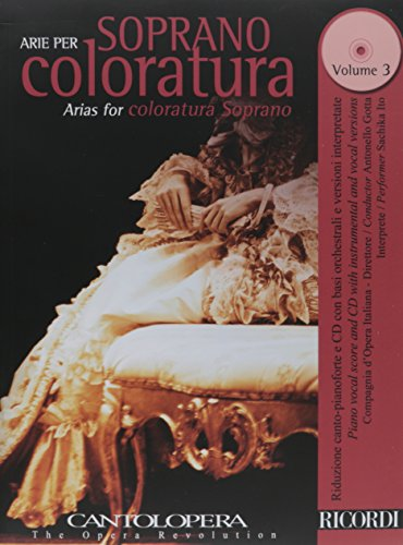 (Arias for Coloratura Soprano, Vol. 3: Cantolopera Series With a CD of Full Performances and Accompaniments)