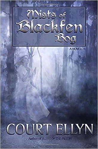 Mists of Blackfen Bog: Court Ellyn: 9781463547769: Amazon com: Books