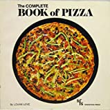 The Complete Book of Pizza, Louise Love, 0930528034