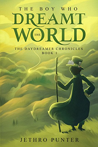 The Boy Who Dreamt the World: The Daydreamer Chronicles: Book 1